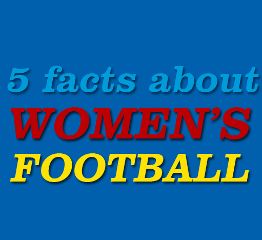 5 facts about women's football