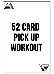52 card pick up workout