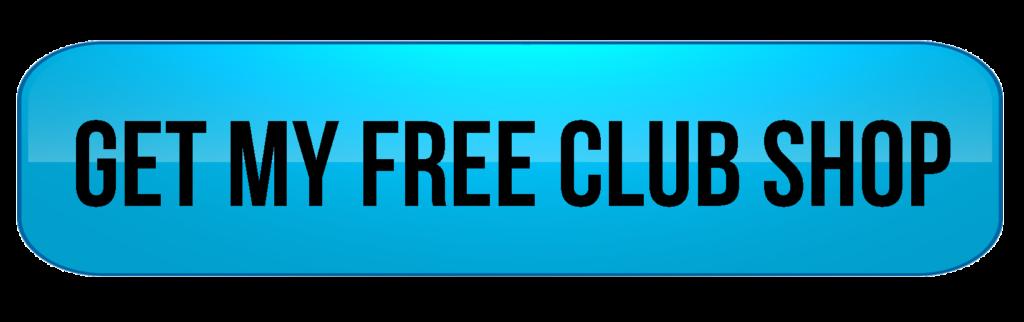 Get my free club shop
