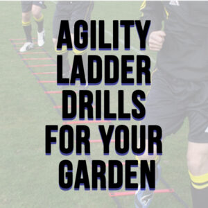 Agility ladder drills for your garden