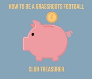 how to be a grassroots football club treasurer