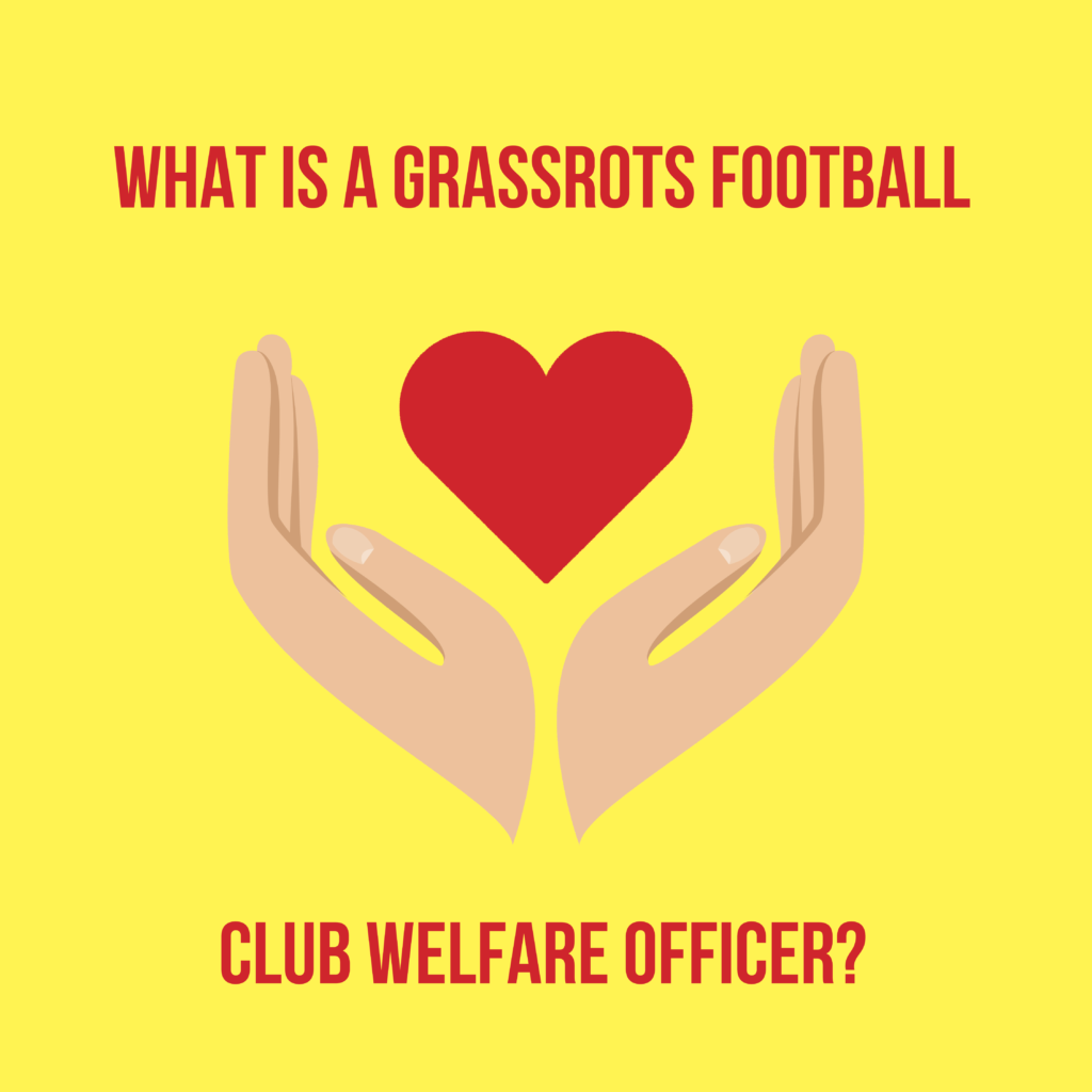 what is a grassroots football club welfare officer?