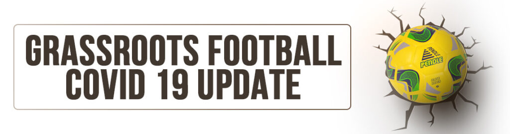 Grassroots Football - COVID - 19 Update