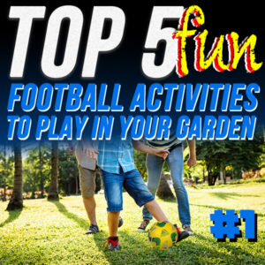 Number 1 football activity to play in your garden